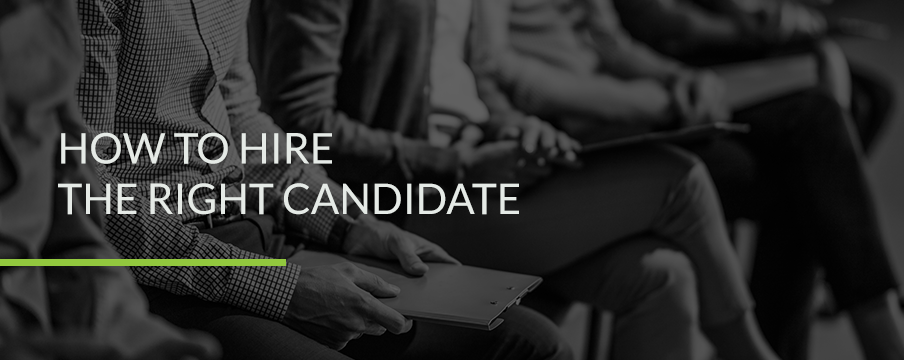 How to Hire the Right Candidate